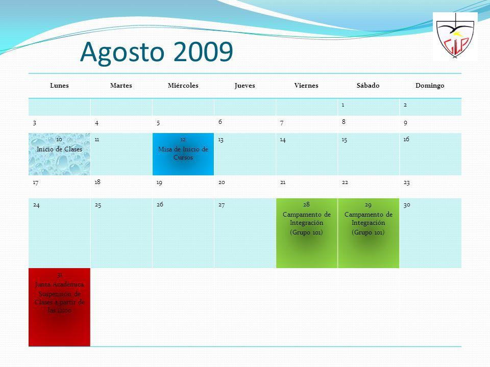 Agosto 2009 Lunes Martes Miércoles Jueves Viernes Sábado Domingo 1 2 3