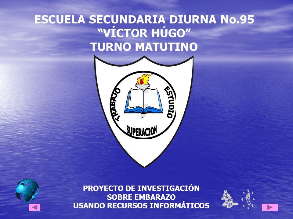 ESCUELA SECUNDARIA DIURNA No.95 VÍCTOR HÚGO TURNO MATUTINO