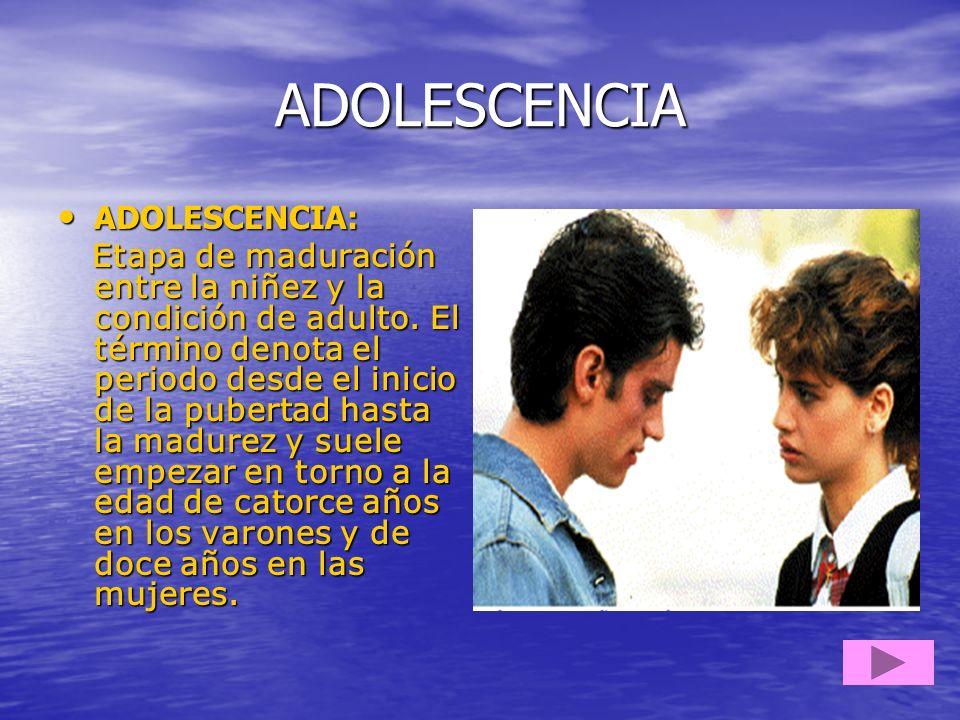 ADOLESCENCIA ADOLESCENCIA: