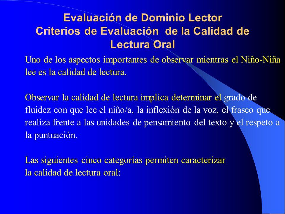 Evaluación de Dominio Lector Criterios de Evaluación de la Calidad de Lectura Oral