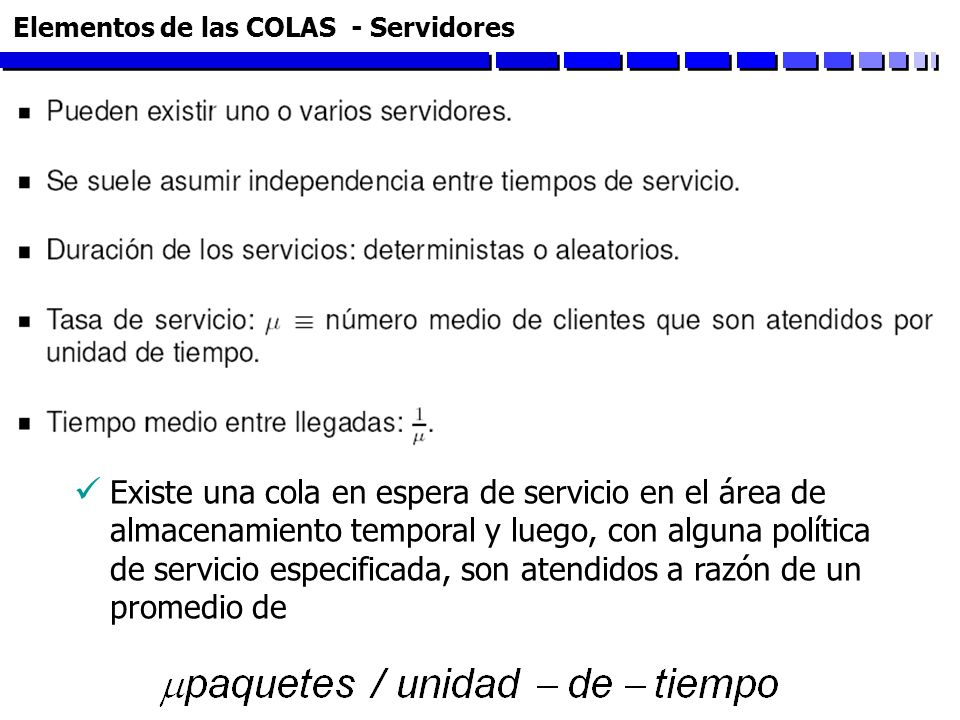 Elementos de las COLAS - Servidores