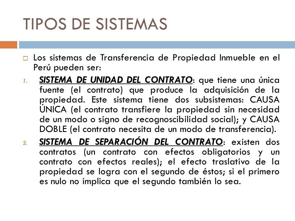 TIPOS DE SISTEMAS Los sistemas de Transferencia de Propiedad Inmueble en el Perú pueden ser: