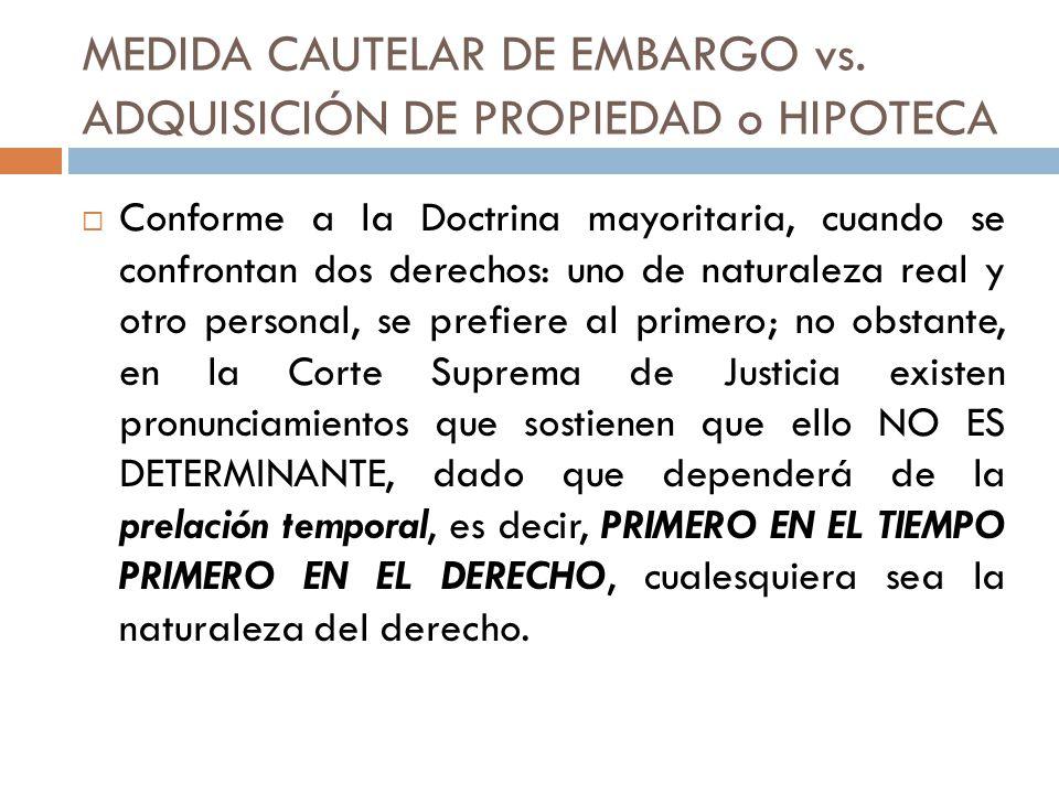 MEDIDA CAUTELAR DE EMBARGO vs. ADQUISICIÓN DE PROPIEDAD o HIPOTECA
