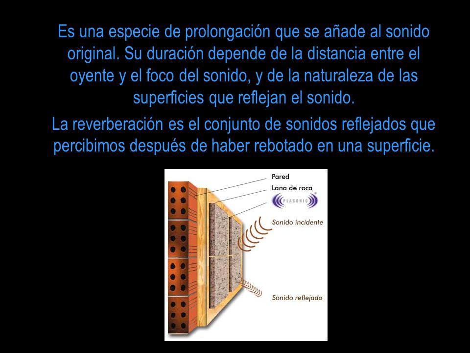 Es una especie de prolongación que se añade al sonido original