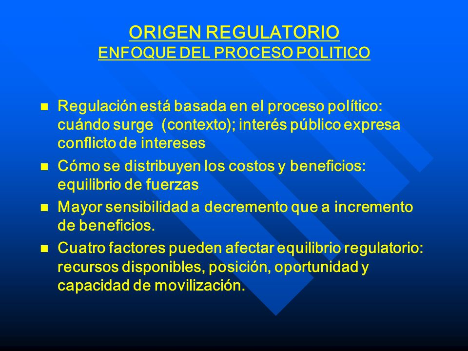 ORIGEN REGULATORIO ENFOQUE DEL PROCESO POLITICO
