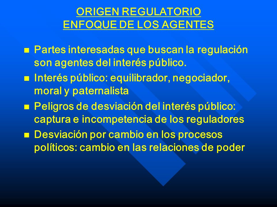 ORIGEN REGULATORIO ENFOQUE DE LOS AGENTES