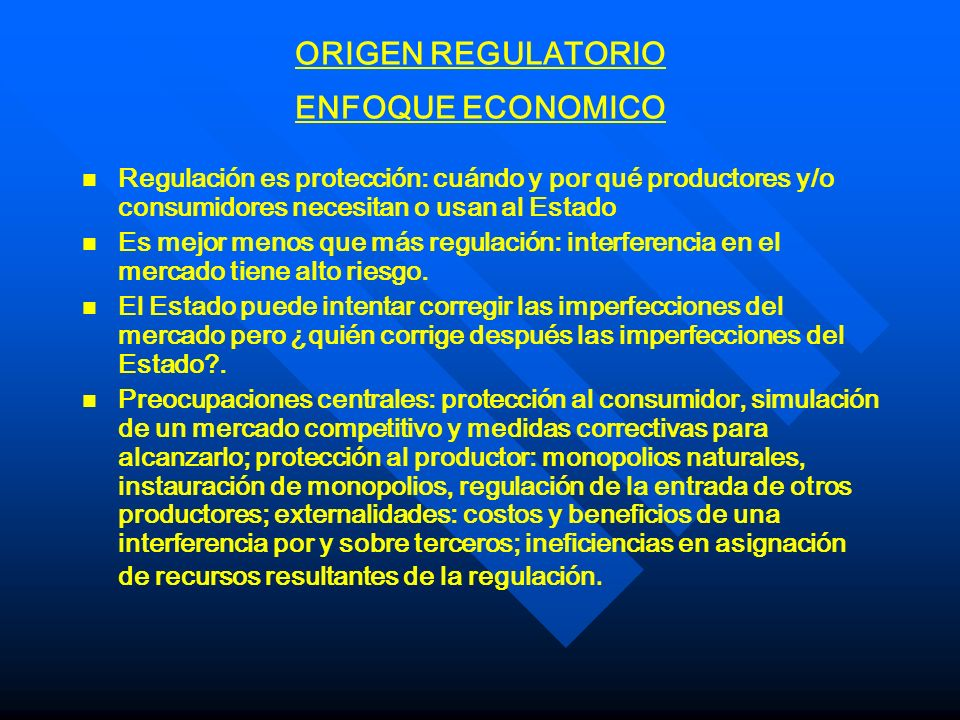 ORIGEN REGULATORIO ENFOQUE ECONOMICO
