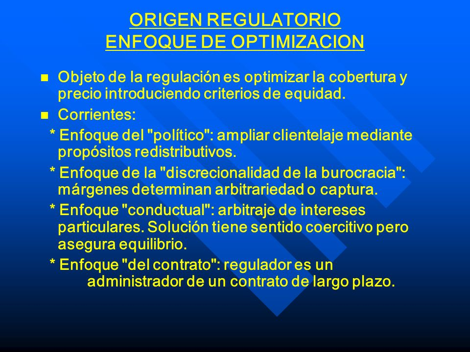 ORIGEN REGULATORIO ENFOQUE DE OPTIMIZACION