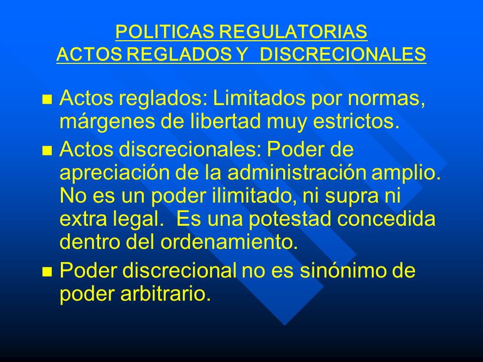 POLITICAS REGULATORIAS ACTOS REGLADOS Y DISCRECIONALES