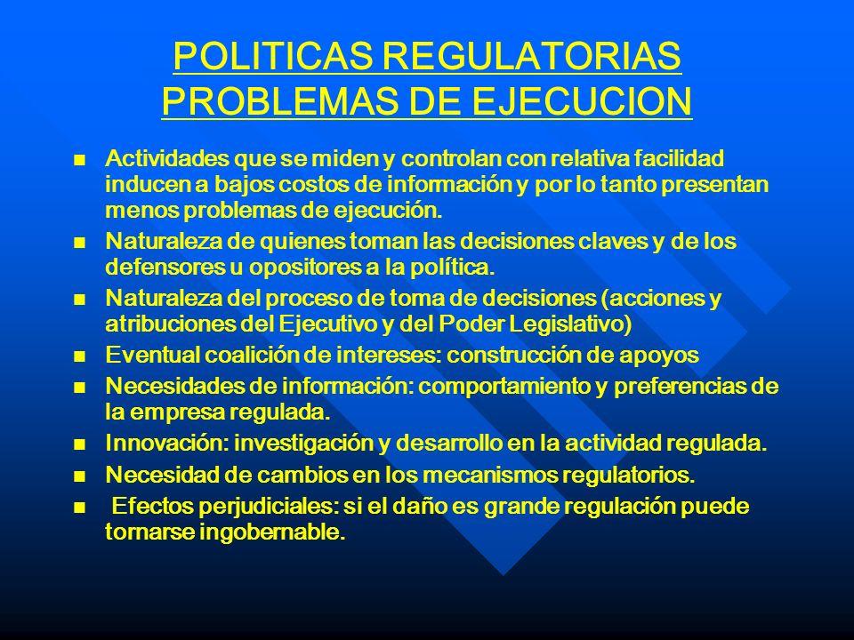 POLITICAS REGULATORIAS PROBLEMAS DE EJECUCION