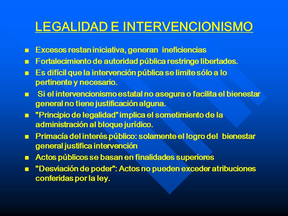 LEGALIDAD E INTERVENCIONISMO