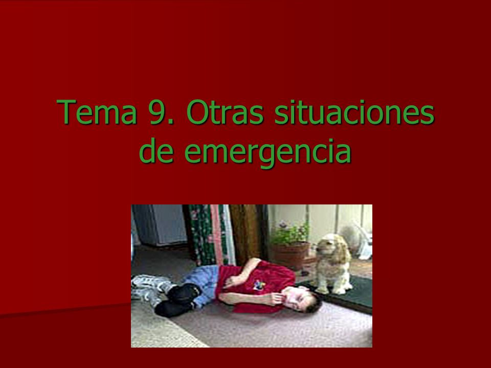 Tema 9. Otras situaciones de emergencia