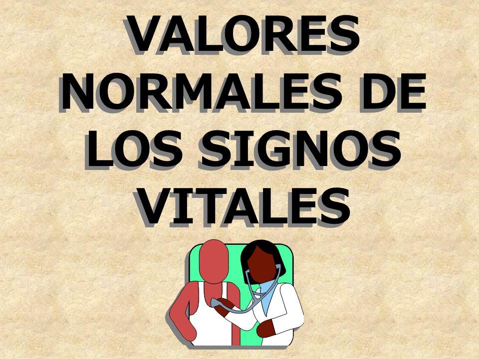 VALORES NORMALES DE LOS SIGNOS VITALES