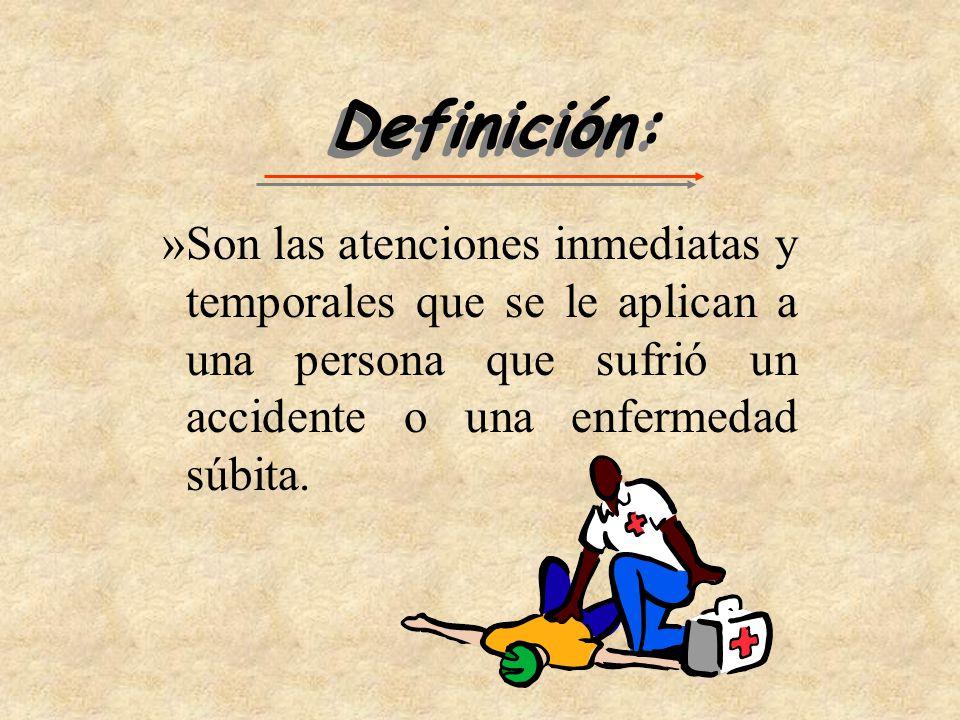 Definición: Son las atenciones inmediatas y temporales que se le aplican a una persona que sufrió un accidente o una enfermedad súbita.