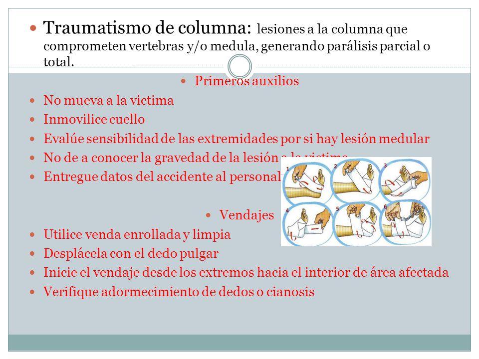 Traumatismo de columna: lesiones a la columna que comprometen vertebras y/o medula, generando parálisis parcial o total.