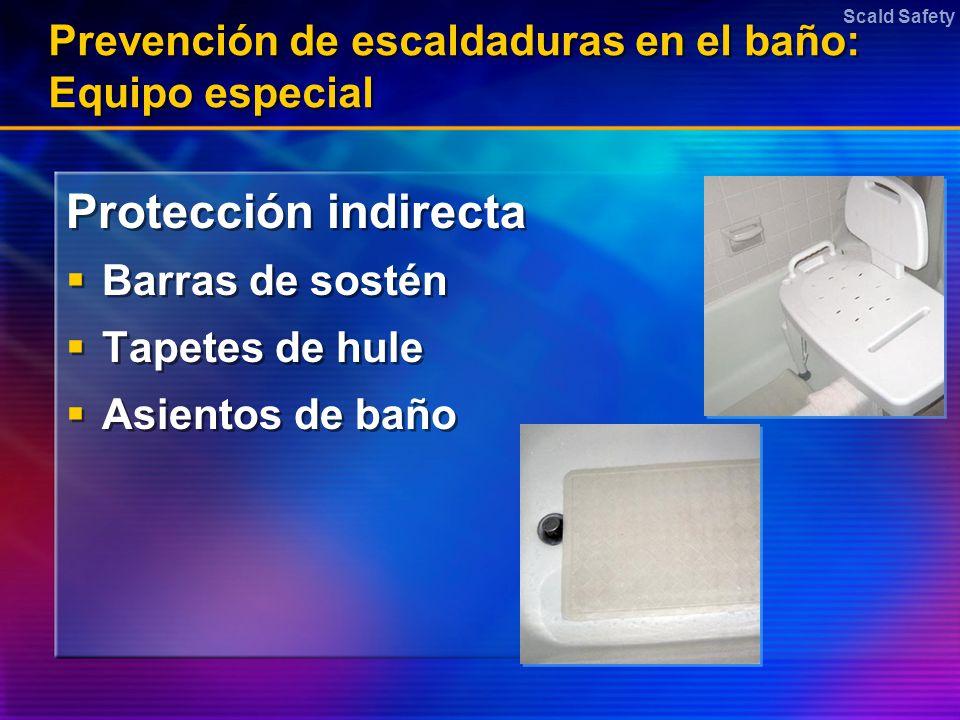 Prevención de escaldaduras en el baño: Equipo especial