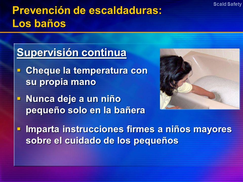 Prevención de escaldaduras: Los baños