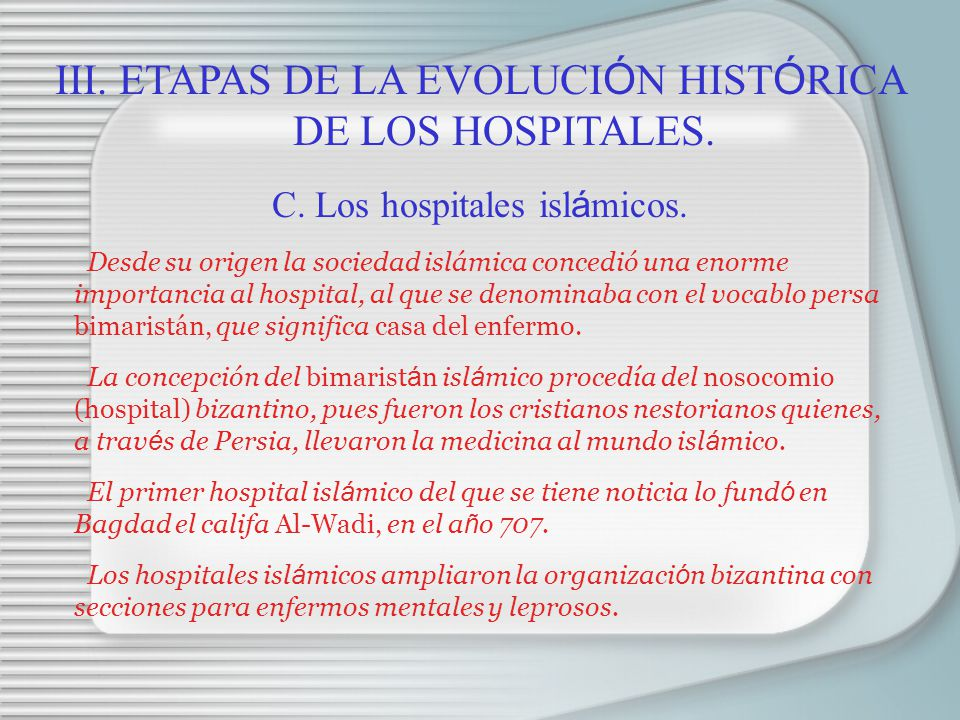 III. ETAPAS DE LA EVOLUCIÓN HISTÓRICA DE LOS HOSPITALES.