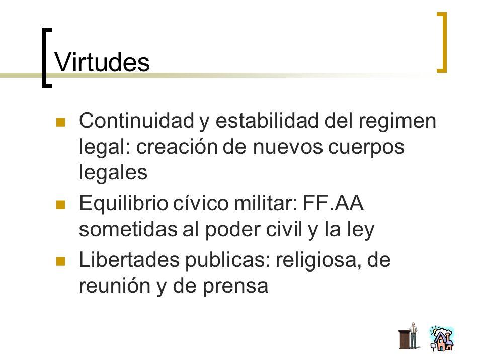 VirtudesContinuidad y estabilidad del regimen legal: creación de nuevos cuerpos legales.