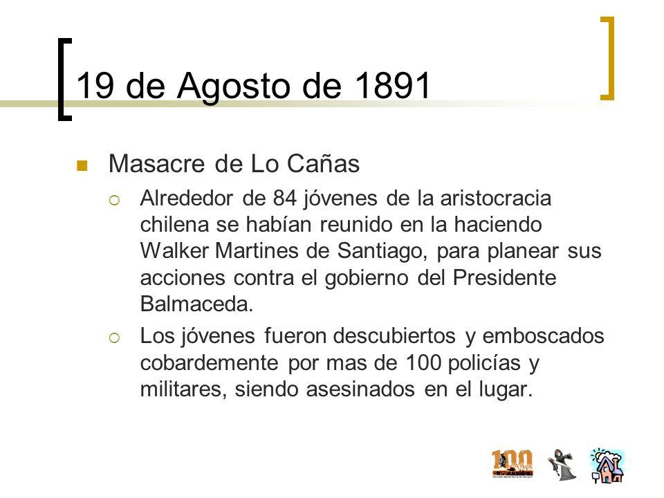 19 de Agosto de 1891 Masacre de Lo Cañas