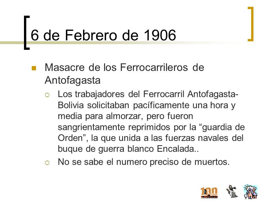 6 de Febrero de 1906 Masacre de los Ferrocarrileros de Antofagasta