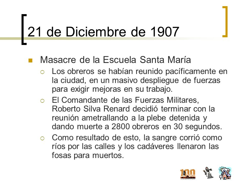21 de Diciembre de 1907 Masacre de la Escuela Santa María