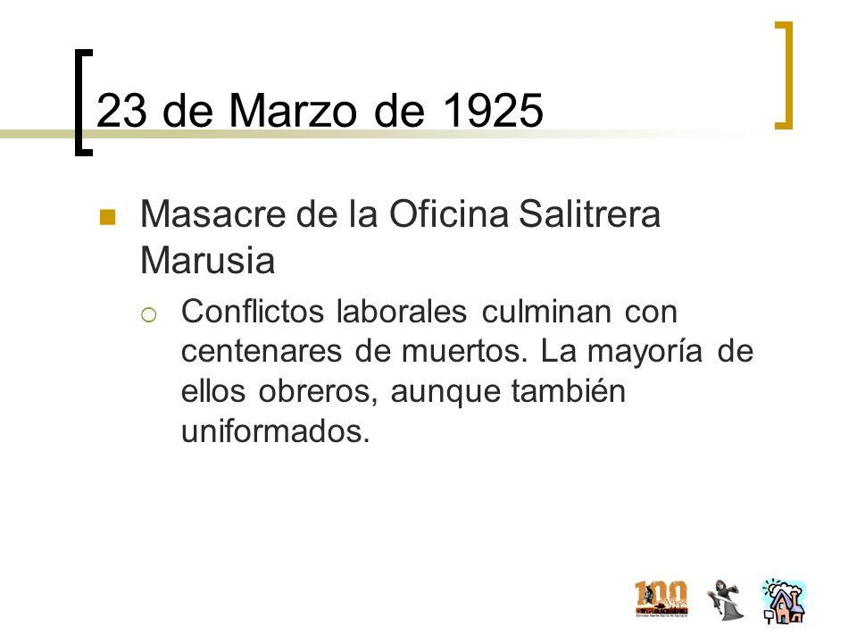 23 de Marzo de 1925 Masacre de la Oficina Salitrera Marusia