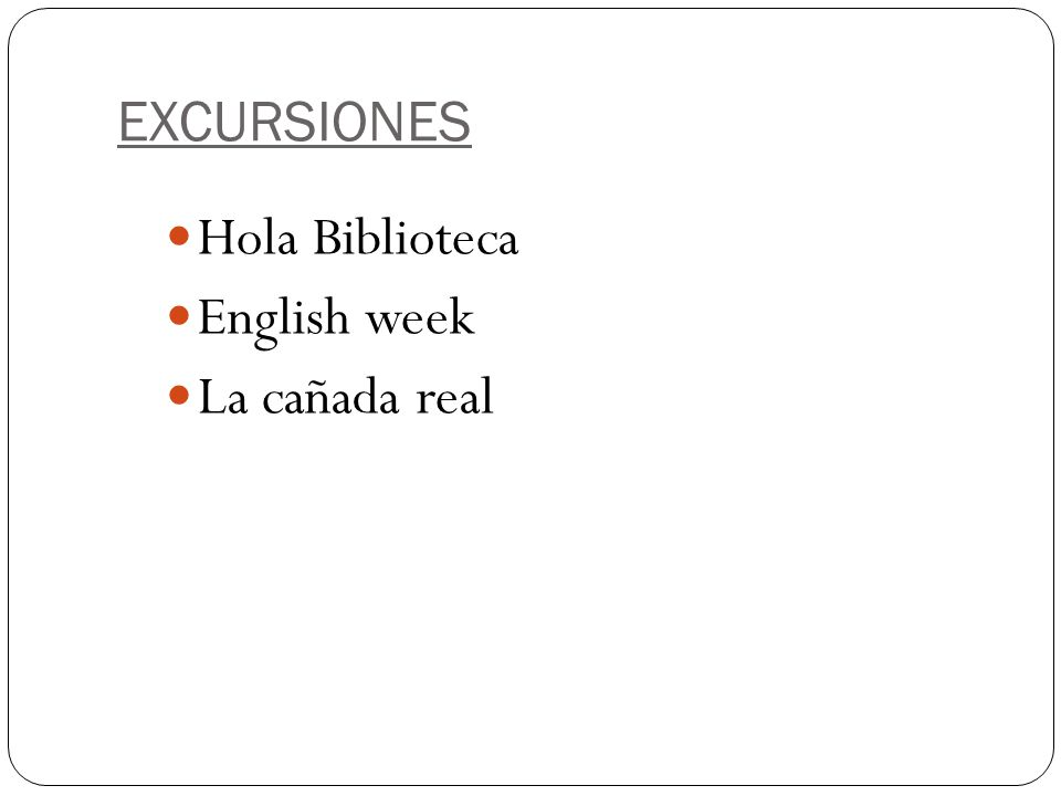 EXCURSIONES Hola Biblioteca English week La cañada real