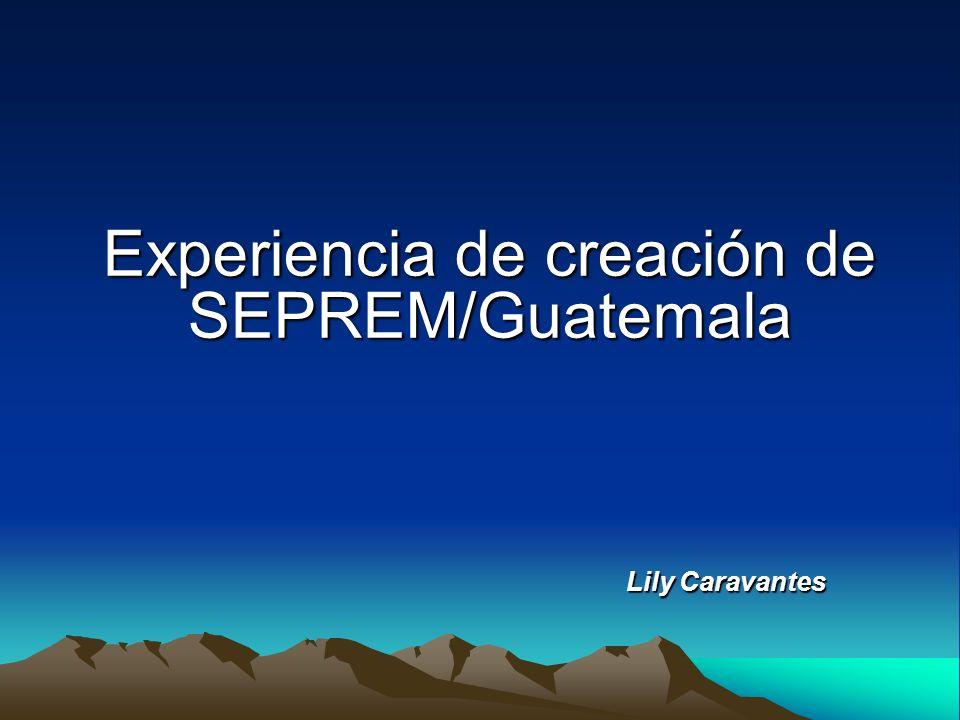 Experiencia de creación de SEPREM/Guatemala