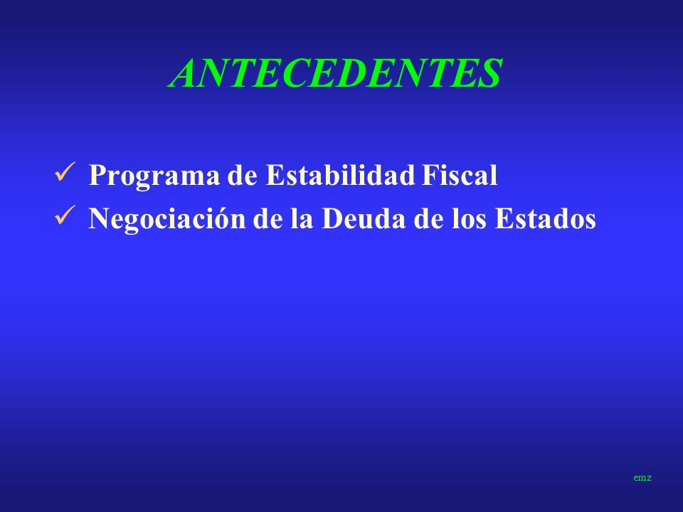 ANTECEDENTES Programa de Estabilidad Fiscal