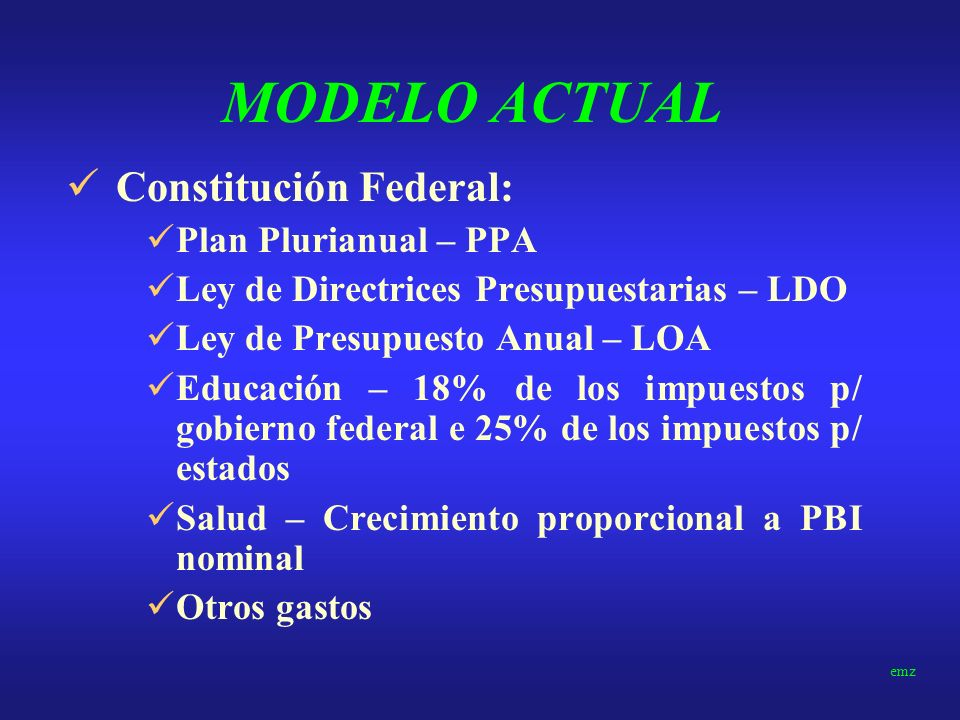 MODELO ACTUAL Constitución Federal: Plan Plurianual – PPA