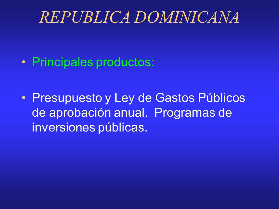 REPUBLICA DOMINICANA Principales productos: