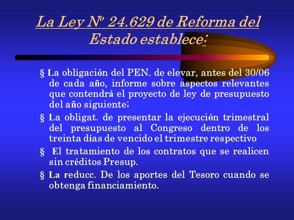 La Ley Nº 24.629 de Reforma del Estado establece: