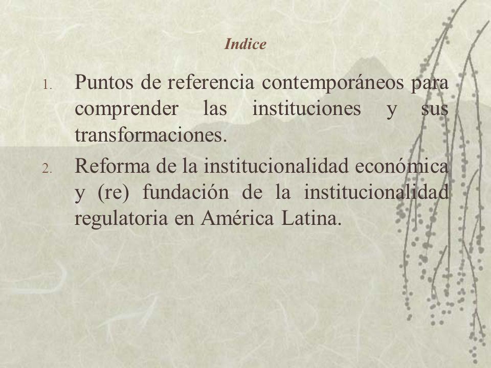 Indice Puntos de referencia contemporáneos para comprender las instituciones y sus transformaciones.
