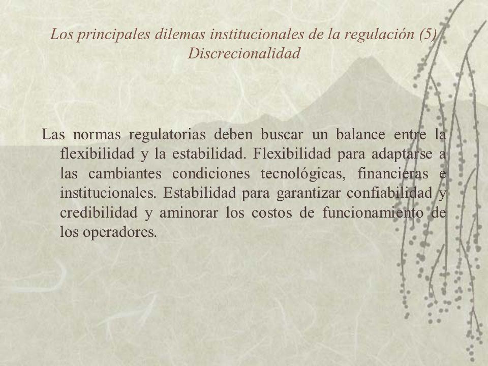 Los principales dilemas institucionales de la regulación (5) Discrecionalidad