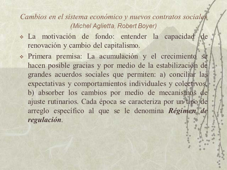 Cambios en el sistema económico y nuevos contratos sociales (Michel Aglietta, Robert Boyer)