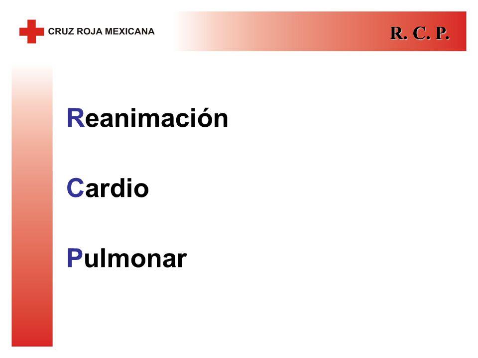R. C. P. Reanimación Cardio Pulmonar