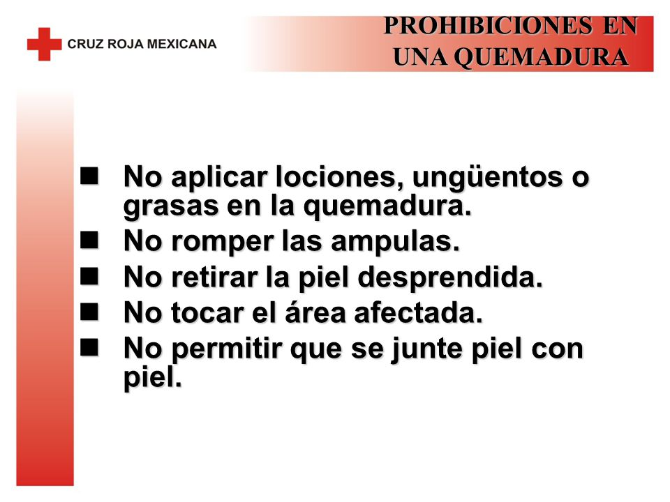 PROHIBICIONES EN UNA QUEMADURA