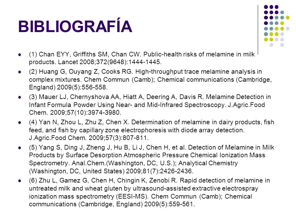 BIBLIOGRAFÍA (1) Chan EYY, Griffiths SM, Chan CW. Public-health risks of melamine in milk products. Lancet 2008;372(9648):
