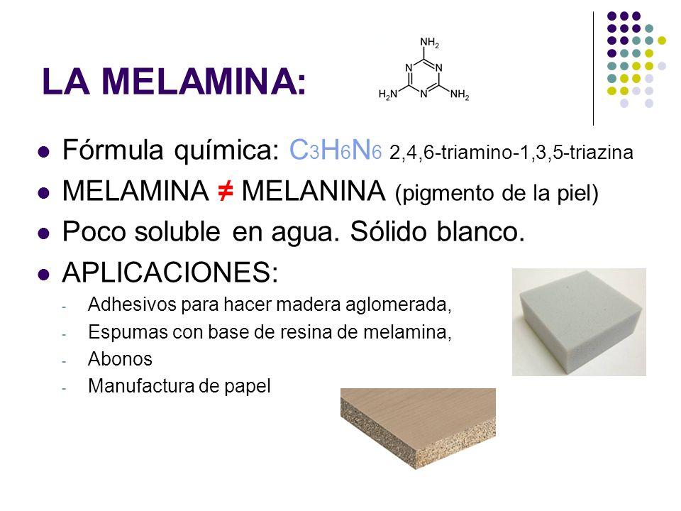 LA MELAMINA: Fórmula química: C3H6N6 2,4,6-triamino-1,3,5-triazina