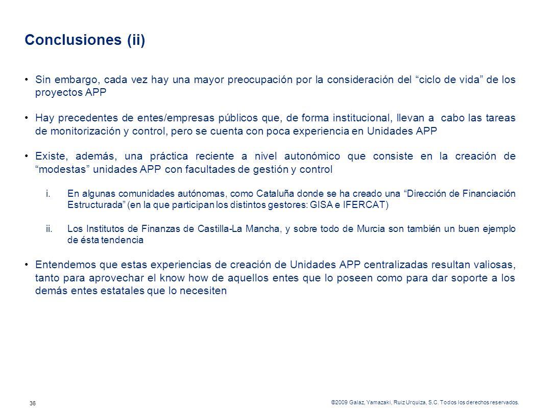 Conclusiones (ii) Sin embargo, cada vez hay una mayor preocupación por la consideración del ciclo de vida de los proyectos APP.