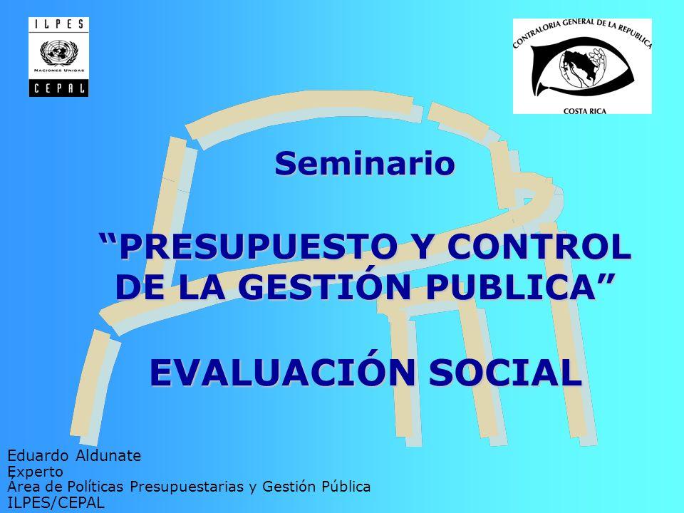 Seminario PRESUPUESTO Y CONTROL DE LA GESTIÓN PUBLICA EVALUACIÓN SOCIAL
