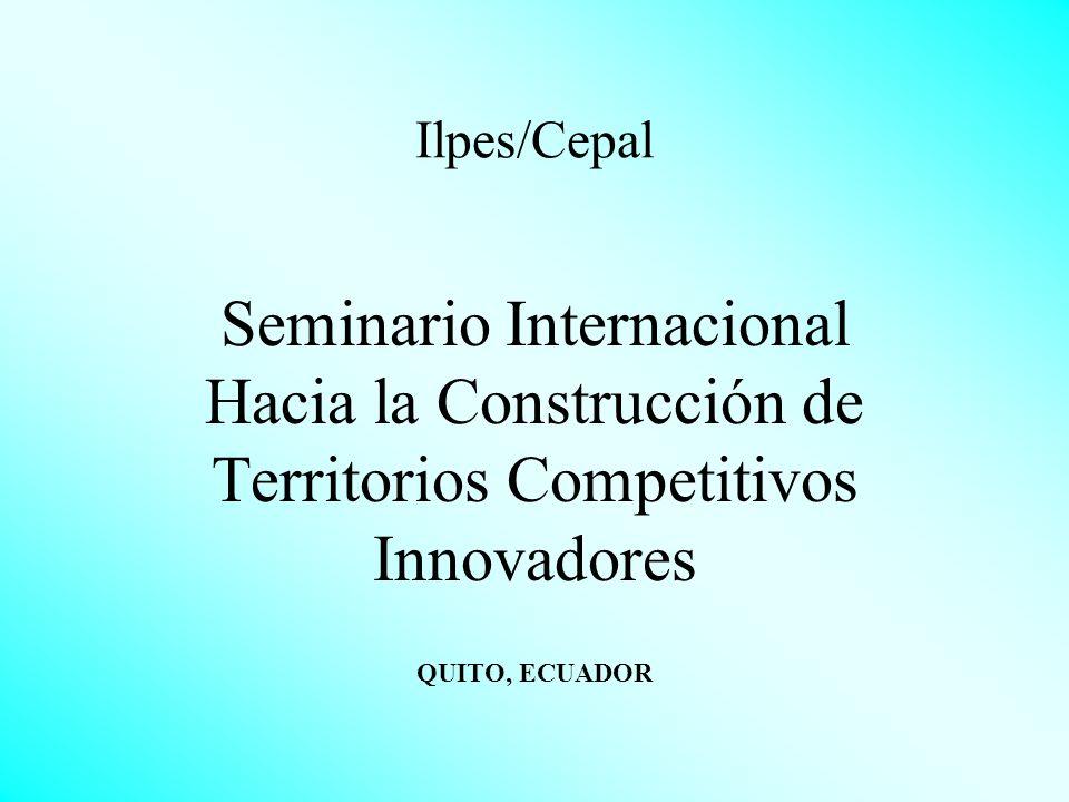 Ilpes/Cepal Seminario Internacional Hacia la Construcción de Territorios Competitivos Innovadores.