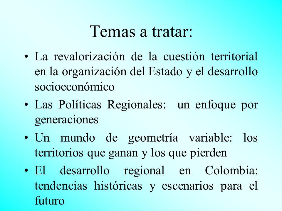 Temas a tratar: La revalorización de la cuestión territorial en la organización del Estado y el desarrollo socioeconómico.