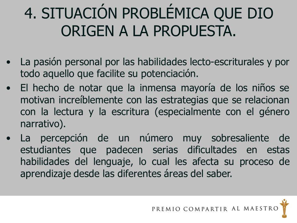4. SITUACIÓN PROBLÉMICA QUE DIO ORIGEN A LA PROPUESTA.