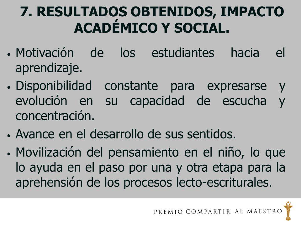 7. RESULTADOS OBTENIDOS, IMPACTO ACADÉMICO Y SOCIAL.