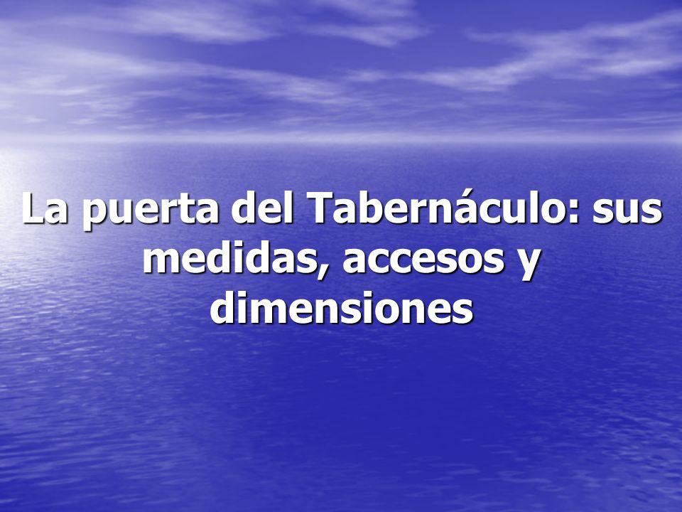 La puerta del Tabernáculo: sus medidas, accesos y dimensiones