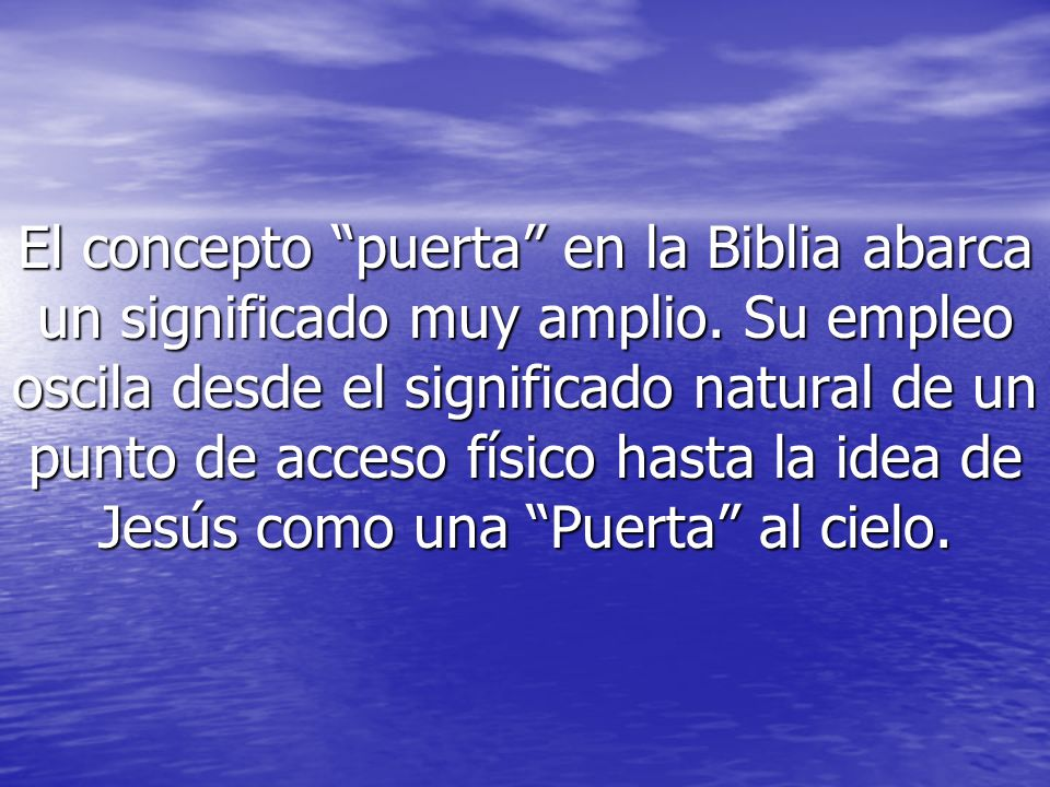 El concepto puerta en la Biblia abarca un significado muy amplio