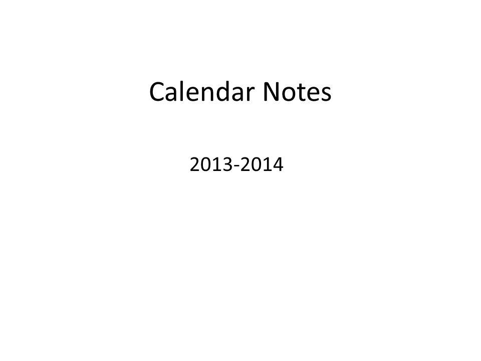 Calendar Notes 2013-2014