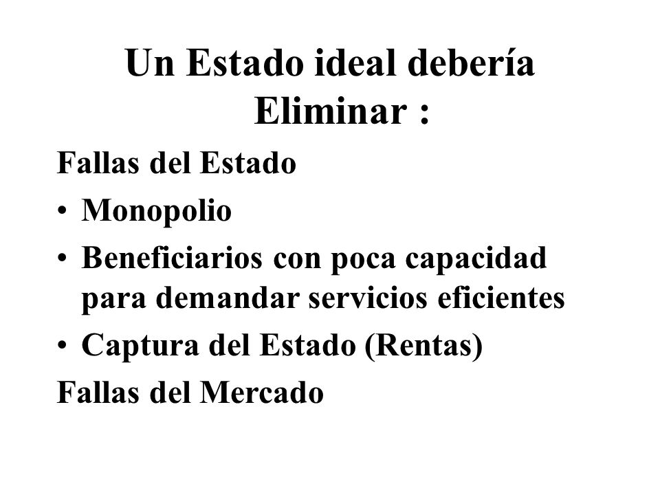 Un Estado ideal debería Eliminar :